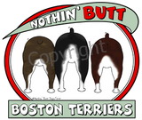 nothin' butt boston terriers
