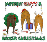 Nothin' Butt A Boxer Christmas Shirts - More Styles and Colors Available
