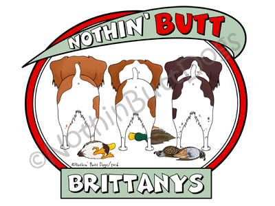 Nothin' Butt Brittanys Light Colored T-shirts