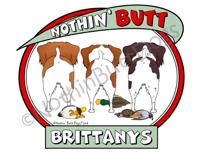 Nothin' Butt Brittanys Dark Colored T-shirts