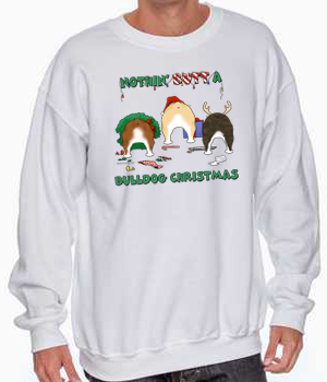 Nothin' Butt A Bulldog Christmas Sweatshirt
