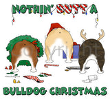 Nothin' Butt A Bulldog Christmas Shirts - More Styles and Colors Available
