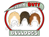 Nothin' Butt Bulldogs Dark Colored T-shirts