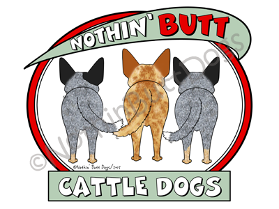 Nothin' Butt Cattle Dogs Dark Colored T-shirts