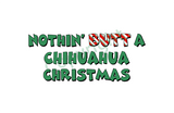 Nothin' Butt A Chihuahua Christmas Greeting Cards