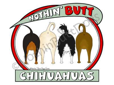 Nothin' Butt Chihuahuas Light Colored T-shirts