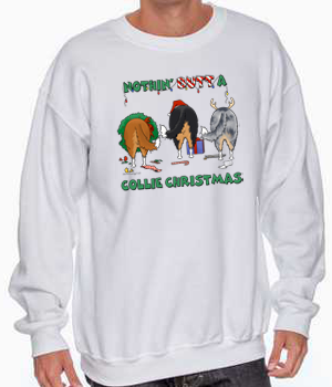 Nothin' Butt A Rough Collie Christmas Sweatshirt