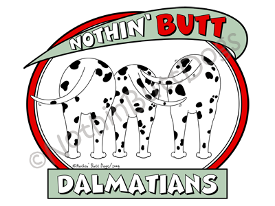 Nothin' Butt Dalmatians Light Colored T-shirts