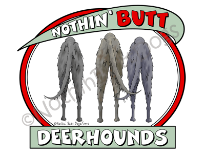 Nothin' Butt Deerhounds Light Colored T-shirts