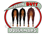 Nothin' Butt Dobermans Light Colored T-shirts