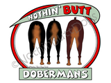 Nothin' Butt Dobermans Dark Colored T-shirts