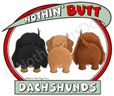 Nothin' Butt Dachshunds (All Coats) Dark Colored T-shirts