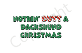 Nothin' Butt A Dachshund Christmas Greeting Cards