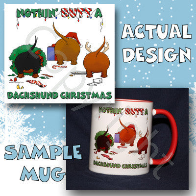 Nothin' Butt A Dachshund Christmas 11 oz Red Mug