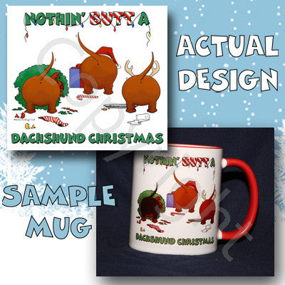 Nothin' Butt A Dachshund Christmas (Reds) 11 oz Red Mug