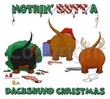 Nothin' Butt A Dachshund Christmas Shirts - More Styles and Colors Available