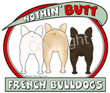 Nothin' Butt Tshirt - Natural Colored  (70+ Breeds Available) Dachshund - French Bulldog Section