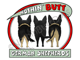 Nothin' Butt German Shepherds Dark Colored T-shirts