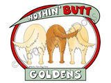 Nothin' Butt Goldens Light Colored T-shirts