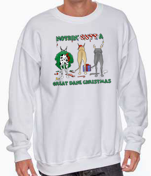 Nothin' Butt A Great Dane Christmas Sweatshirt