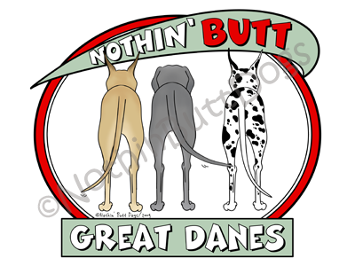 Nothin' Butt Great Danes Dark Colored T-shirts
