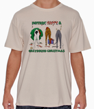 Nothin' Butt A Greyhound Christmas Tshirt