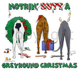 Nothin' Butt A Greyhound Christmas Shirts - More Styles and Colors Available