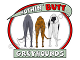 Nothin' Butt Greyhounds Dark Colored T-shirts