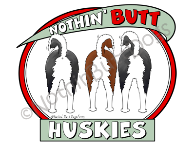Nothin' Butt Huskies Light Colored T-shirts