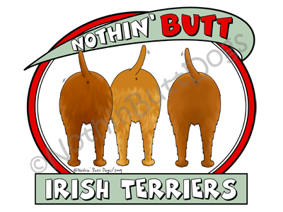 Nothin' Butt Irish Terriers Light Colored T-shirts