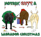 Nothin' Butt A Labrador Christmas Shirts - More Styles and Colors Available