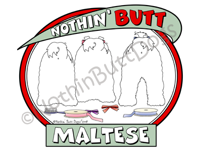 Nothin' Butt Maltese Dark Colored T-shirts