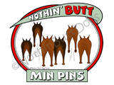 Nothin' Butt Min Pins Light Colored T-shirts