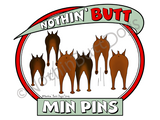 Nothin' Butt Min Pins Dark Colored T-shirts