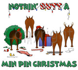 Nothin' Butt A Miniature Pinscher Christmas Shirts - More Styles and Colors Available