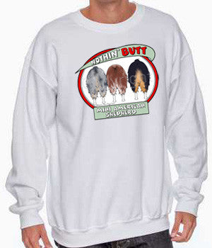 nothin' butt mini american shepherds sweatshirt
