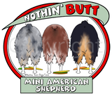 Nothin' Butt Mini American Shepherds Shirts (with Frisbees) - More Styles and Colors Available
