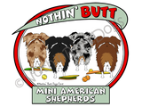 Nothin' Butt Mini American Shepherds Light Colored T-shirts