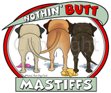 Nothin' Butt Mastiffs Shirts - More Styles and Colors Available