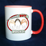 Nothin' Butt PBGVs 11 oz Mug - More Colors Available