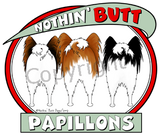 nothin' butt papillon