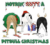 Nothin' Butt A Pitbull Christmas Shirts - More Styles and Colors Available