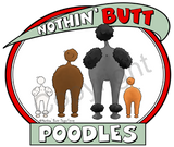 nothin' butt poodles