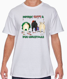 Nothin' Butt A Pug Christmas Tshirt