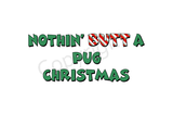 Nothin' Butt A Pug Christmas Greeting Cards