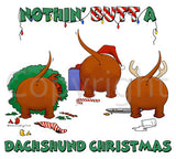 Nothin' Butt A Dachshund Christmas (Reds) Shirts - More Styles and Colors Available