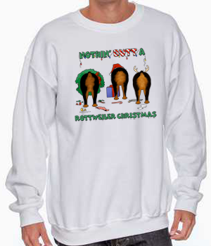 Nothin' Butt A Rottweiler Christmas Sweatshirt