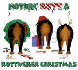 Nothin' Butt A Rottweiler Christmas Shirts - More Styles and Colors Available
