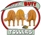 nothin' butt tollers