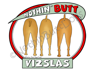 Nothin' Butt Vizslas Light Colored T-shirts